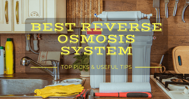 Reviews of The Best Reverse Osmosis Systems of 2021