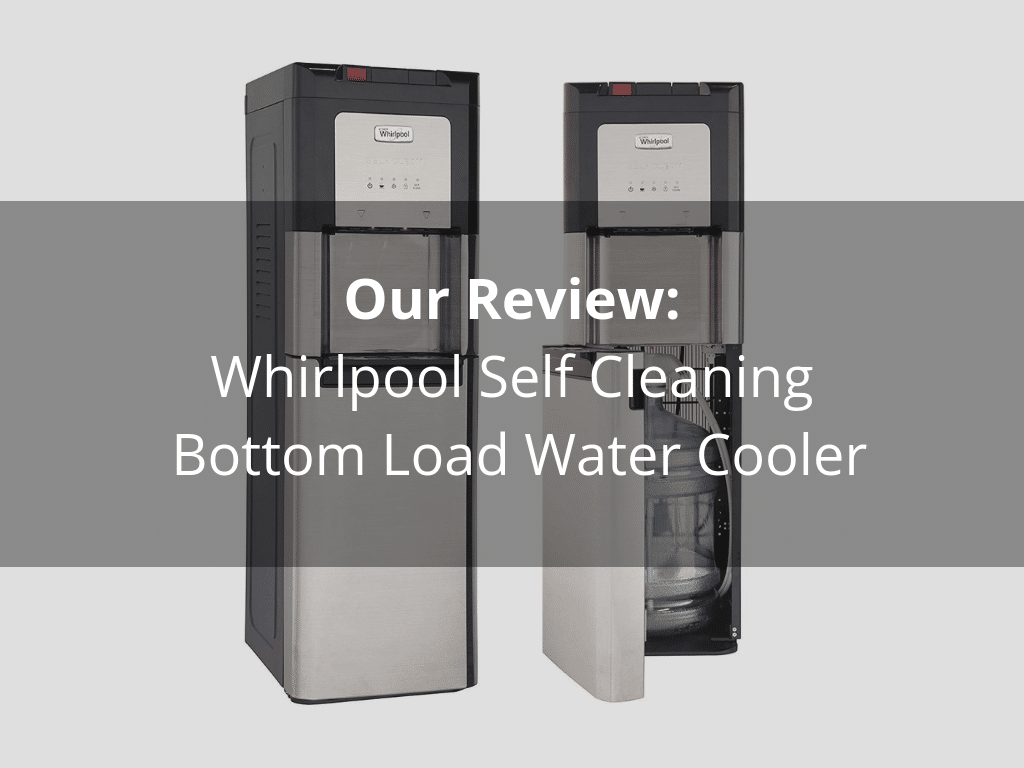In Depth Review of the Whirlpool Self Cleaning, Hot and Cold, Stainless Bottom Load Water Cooler with LED Indicators