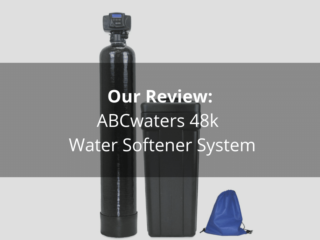 ABCwaters 48k 56sxt 10SS 10% Resin Water Softener System Review