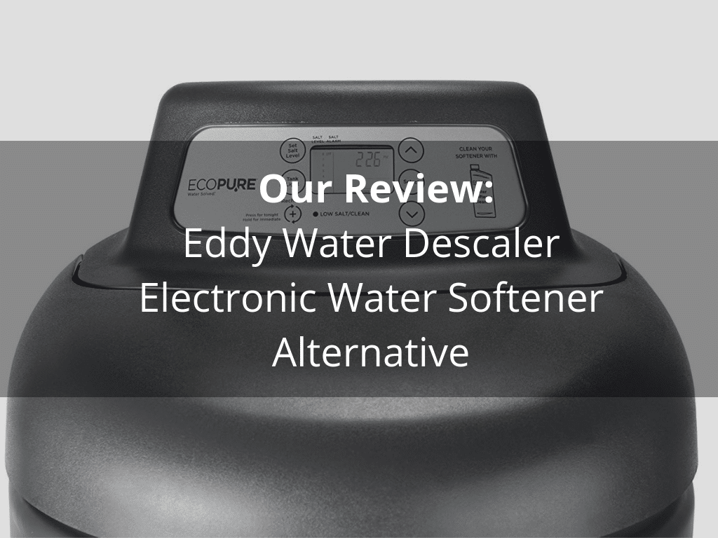 EcoPure EP31007 Water Softener Review
