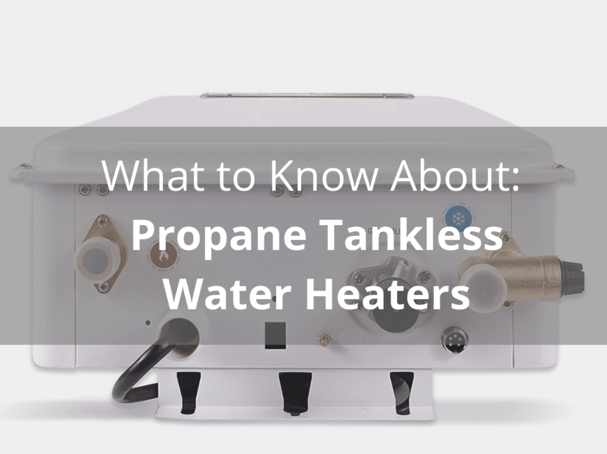 What to know about propane tankless water heaters