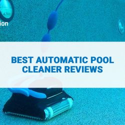 Find The Best Automatic Pool Cleaner For Any Size Pool