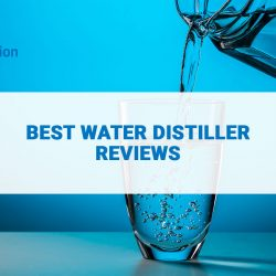 Stay Healthy With The Best Water Distiller From The Best Brands